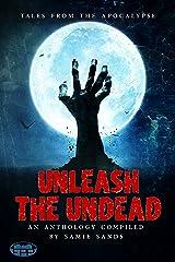 Unleash the Undead Kindle Edition