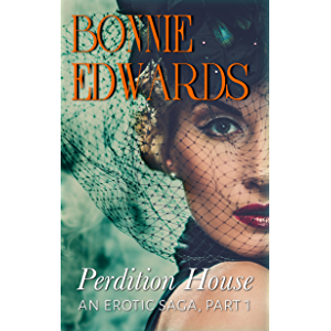 Perdition House Part 1: An Erotic Saga (Tales of Perdition)