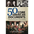 50 Core American Documents: Required Reading for Students, Teachers, and Citizens