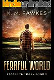 Fearful World (Escape The Dark Book 2)