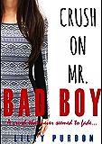 Crush on Mr. Bad Boy (English Edition)