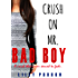 Crush on Mr. Bad Boy