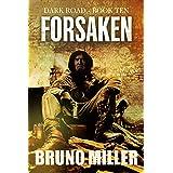 Forsaken: A Post-Apocalyptic EMP Survival series (Dark Road Book 10)