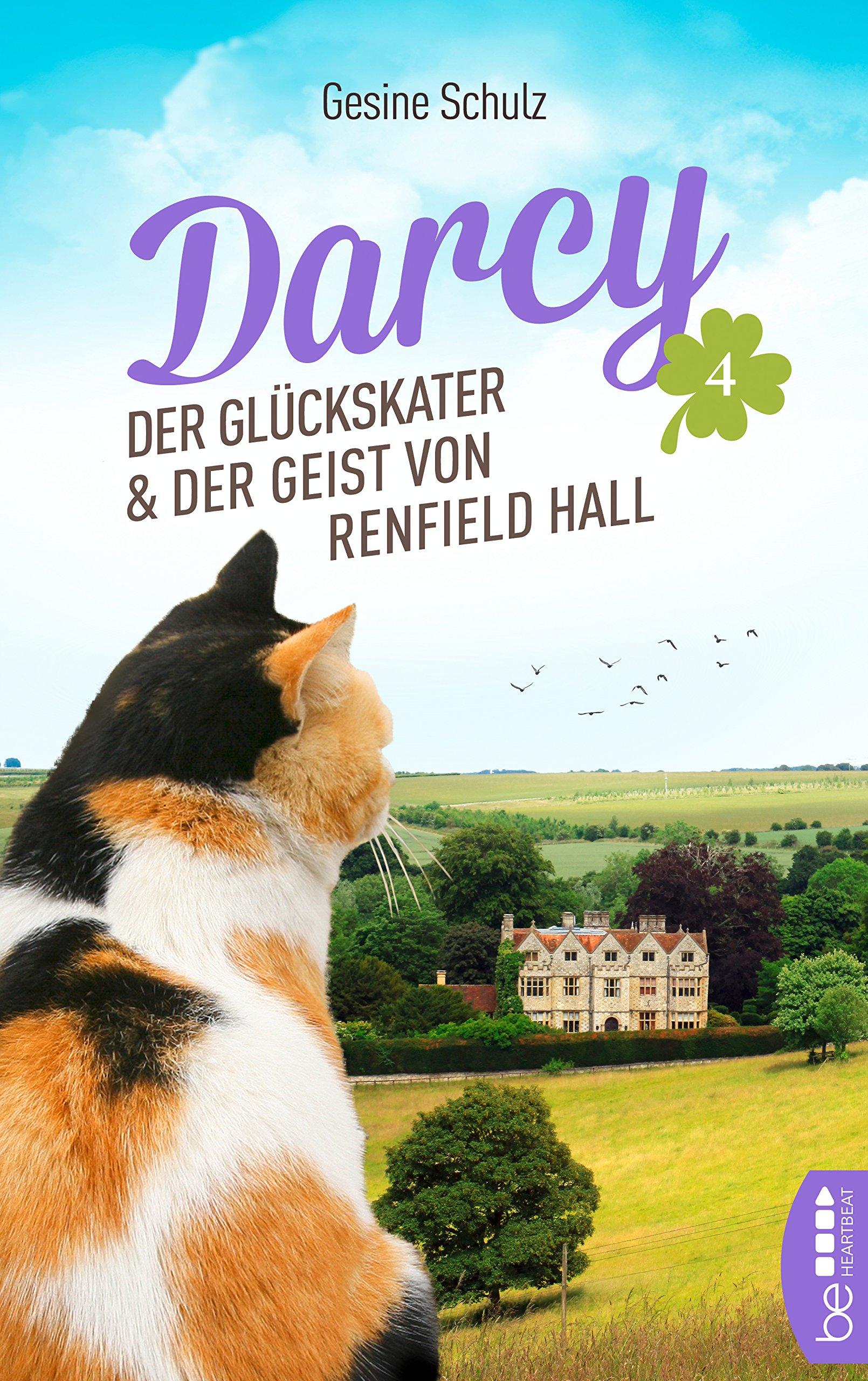 Darcy   Der Glückskater Und Der Geist Von Renfield Hall  Die Katzenserie 4