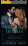 Violent Desires: A Dark Billionaire Romance