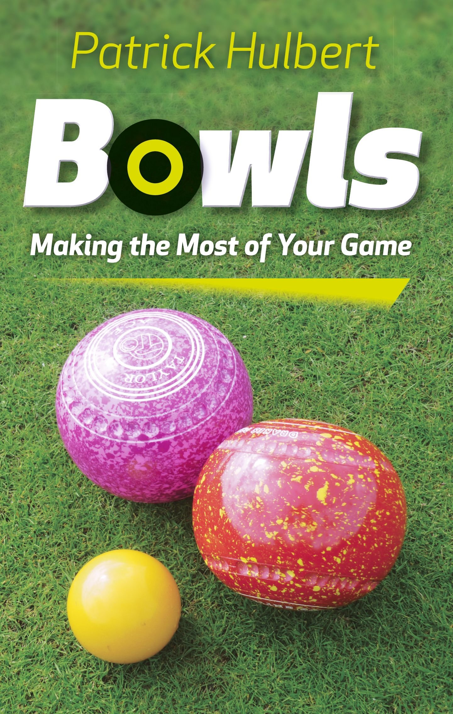 Bowls  Making The Most Of Your Game  English Edition