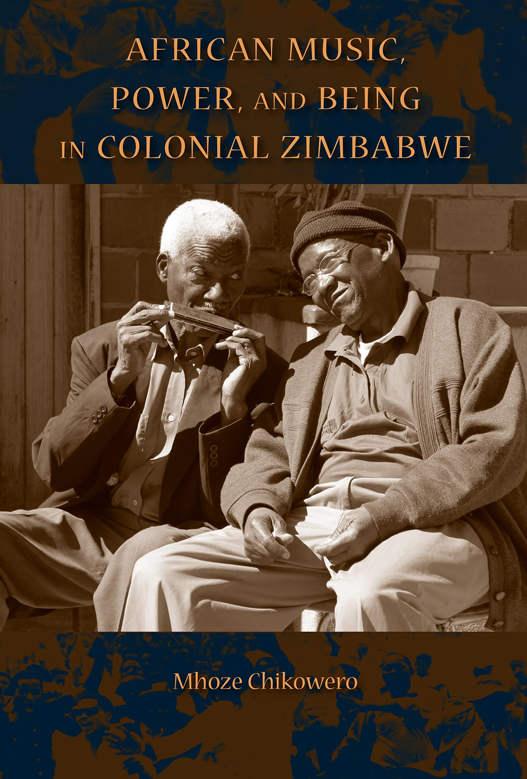 Download African Music, Power, and Being in Colonial Zimbabwe (African Expressive Cultures) ebook