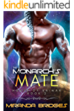 The Monarch's Mate: An Alien Breeder Romance (The House of Kaimar Book 2)