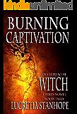 Burning Captivation (An Elemental Witch Trials Novel Book 2)