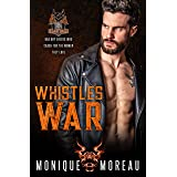 Whistle's War: A Bad Boy Biker Romance (The Demon Squad MC Book 6)