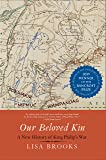 Our Beloved Kin: A New History of King Philip's War (The Henry Roe Cloud Series on American Indians and Modernity)