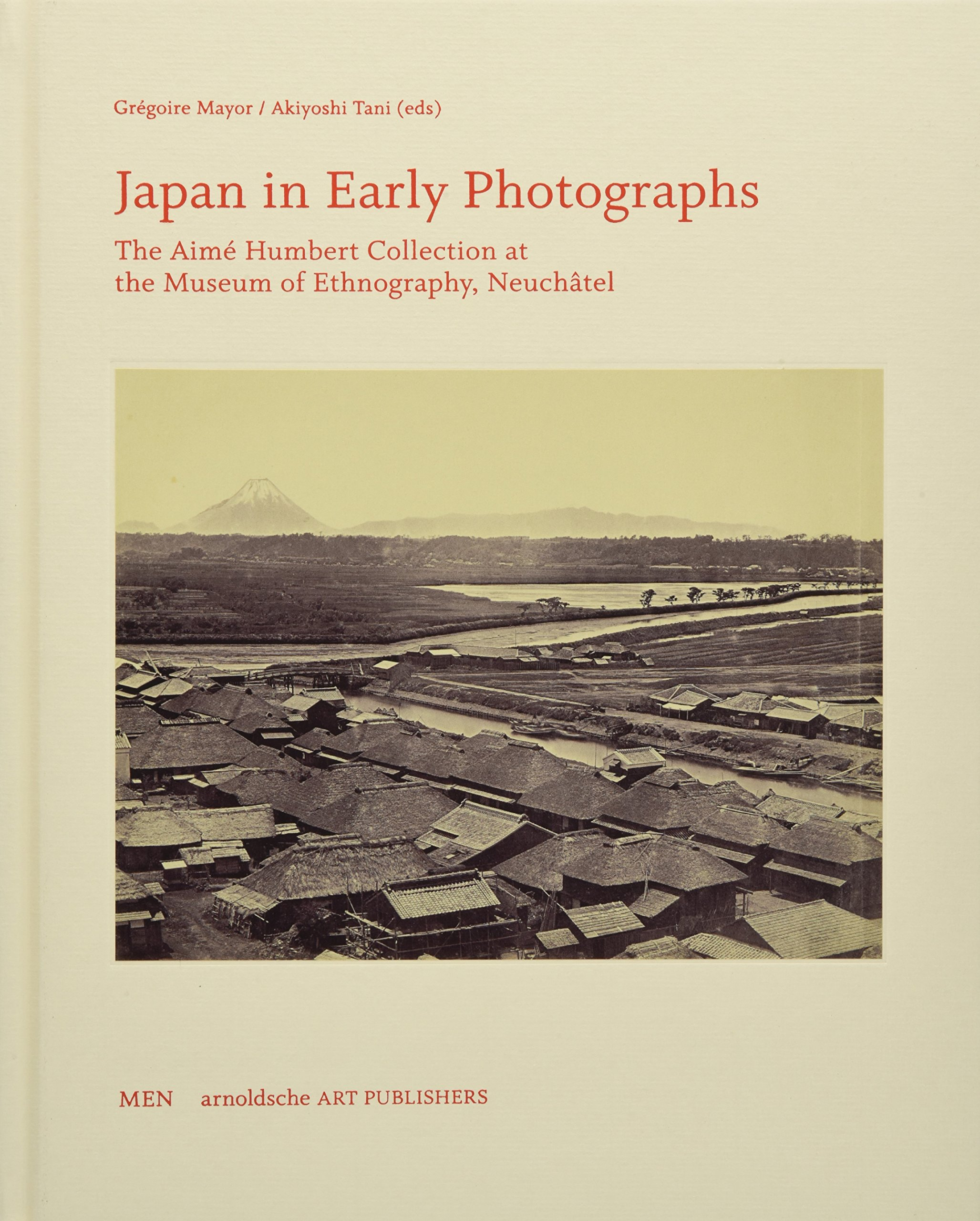 Download Japan in Early Photographs: The Aimé Humbert Collection at the Museum of Ethnography, Neuchâtel (English and French Edition) PDF