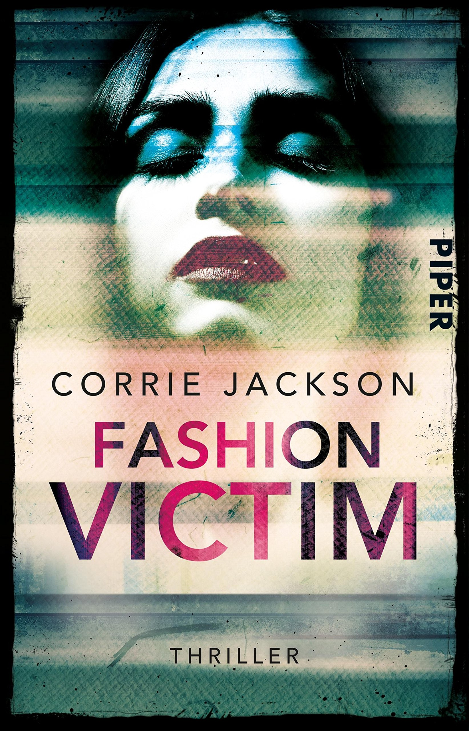 Fashion Victim: Thriller (Sophie-Kent-Reihe, Band 1)