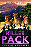 Killer Pack (Dawn of Mammals Book 4)