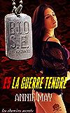 La Guerre tendre (Bio Super Élite : les Aspirantes t. 5) (French Edition)