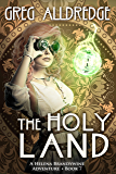 The Holy Land: A Helena Brandywine Adventure.