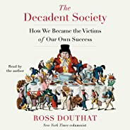 The Decadent Society: How We Became a Victim of Our Own Success