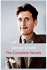 The Complete Novels of George Orwell Kindle Edition