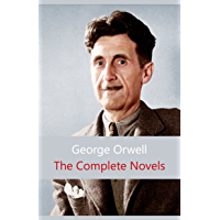 The Complete Novels of George Orwell: Animal Farm, Burmese Days, A Clergyman's Daughter, Coming Up for Air, Keep the…