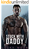 Stuck With Daddy: An Age Play, DDlg, ABDL, Instalove Romance (Mountain Daddies Book 4)