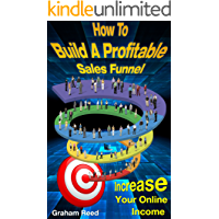 How To Build A Profitable Sales Funnel: Increase Your Online Income