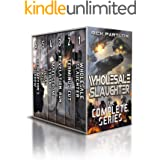 Wholesale Slaughter: The Complete Series Books 1-6: ( A Military Sci-Fi Box Set)