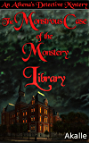 The Monstrous Case of the Monstery Library: An Athena's Detective Mystery
