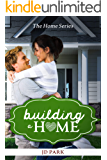 Building a Home: The Home Series