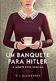 Um banquete para Hitler: A morte está servida