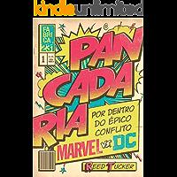 Pancadaria: Por dentro do épico conflito Marvel vs DC