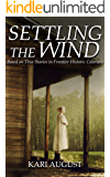 Settling the Wind: A Frontier Historic Colorado Story (English Edition)