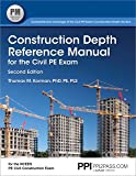 PPI Construction Depth Reference Manual for the Civil PE Exam, 2nd Edition (Paperback) – A Complete Reference Manual for…