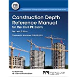 PPI Construction Depth Reference Manual for the Civil PE Exam, 2nd Edition – A Complete Reference Manual for the PE Civil Con