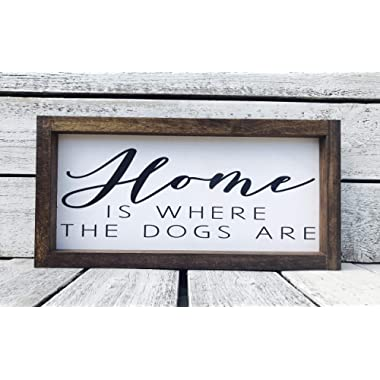 Home Is Where the Dogs Are Gift Framed Wood Sign - 5  x 11