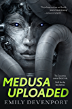 Medusa Uploaded: A Novel (The Medusa Cycle Book 1)