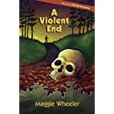 A Violent End (A Lost Villages Mystery Book 1)
