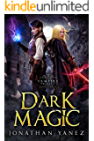 Dark Magic: A Dark Fantasy Thriller (The Vampire Project Book 3)