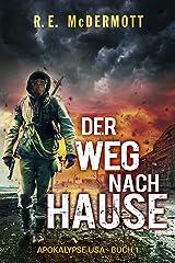 Der Weg nach Hause: Apokalypse USA - Buch 1 (German Edition)