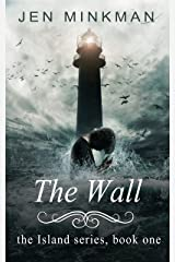 The Wall: (The Island Series #1) Kindle Edition