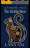 The Airship Race (Clockwork Calico Book 3)