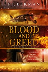 Blood and Greed: Volume 1: Short Stories of Historical Fiction Kindle Edition
