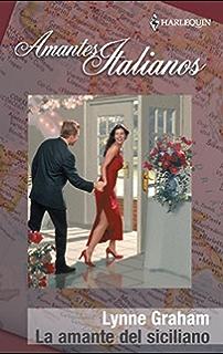 La amante del siciliano: Italianos (3) (Harlequin Sagas) (Spanish Edition