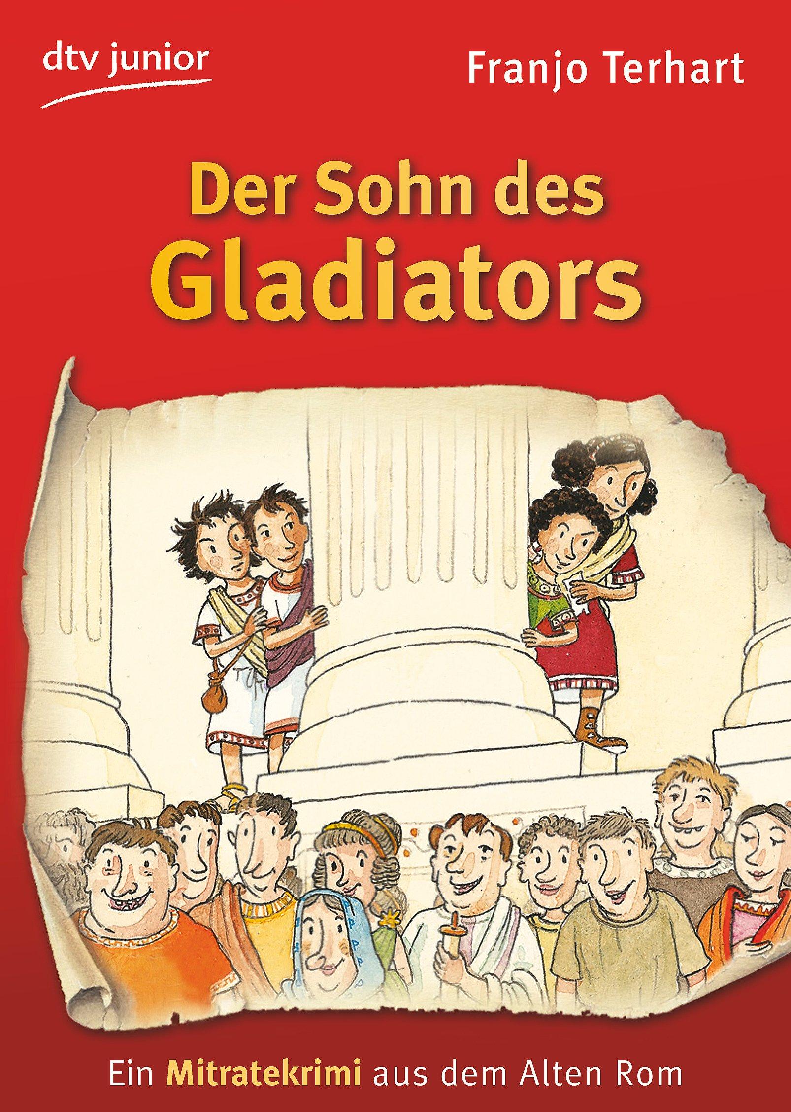 Der Sohn des Gladiators: Ein Mitratekrimi aus dem Alten Rom (dtv junior)