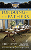 Fonduing Fathers (A White House Chef Mystery Book 6)