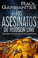 Los asesinatos de Hudson Line: Un relato policíaco de asesinatos, misterio y conspiraciones (Rebeca Olsen nº 4) (Spanish Edition) Kindle Edition