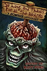 So Long, and Thanks for All the Brains Kindle Edition