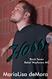 Hoss (Rebel Wayfarers MC Book 7)