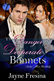 The Danger in Desperate Bonnets (Ladies Most Unlikely Book 2) (English Edition)
