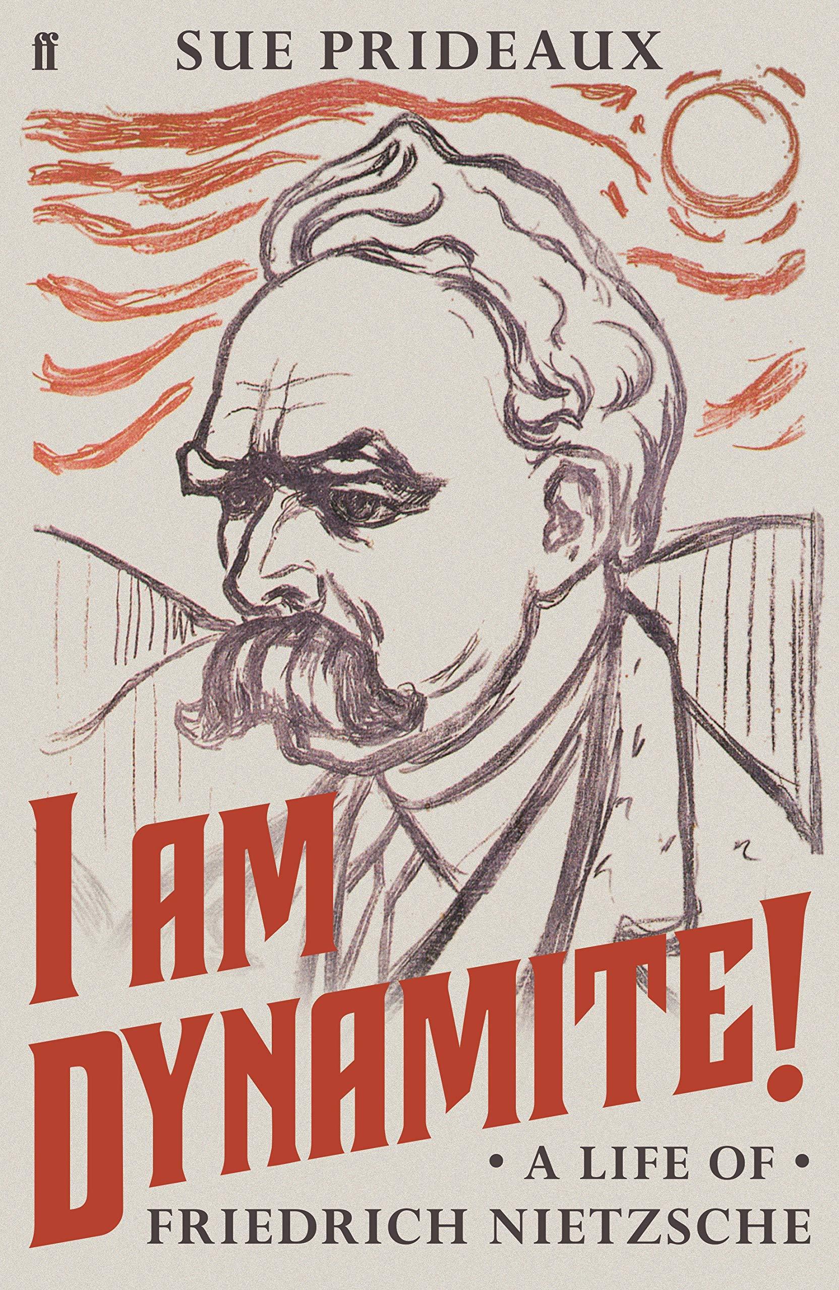I Am Dynamite!: A Life of Friedrich Nietzsche: Amazon.es: Prideaux, Sue: Libros en idiomas extranjeros