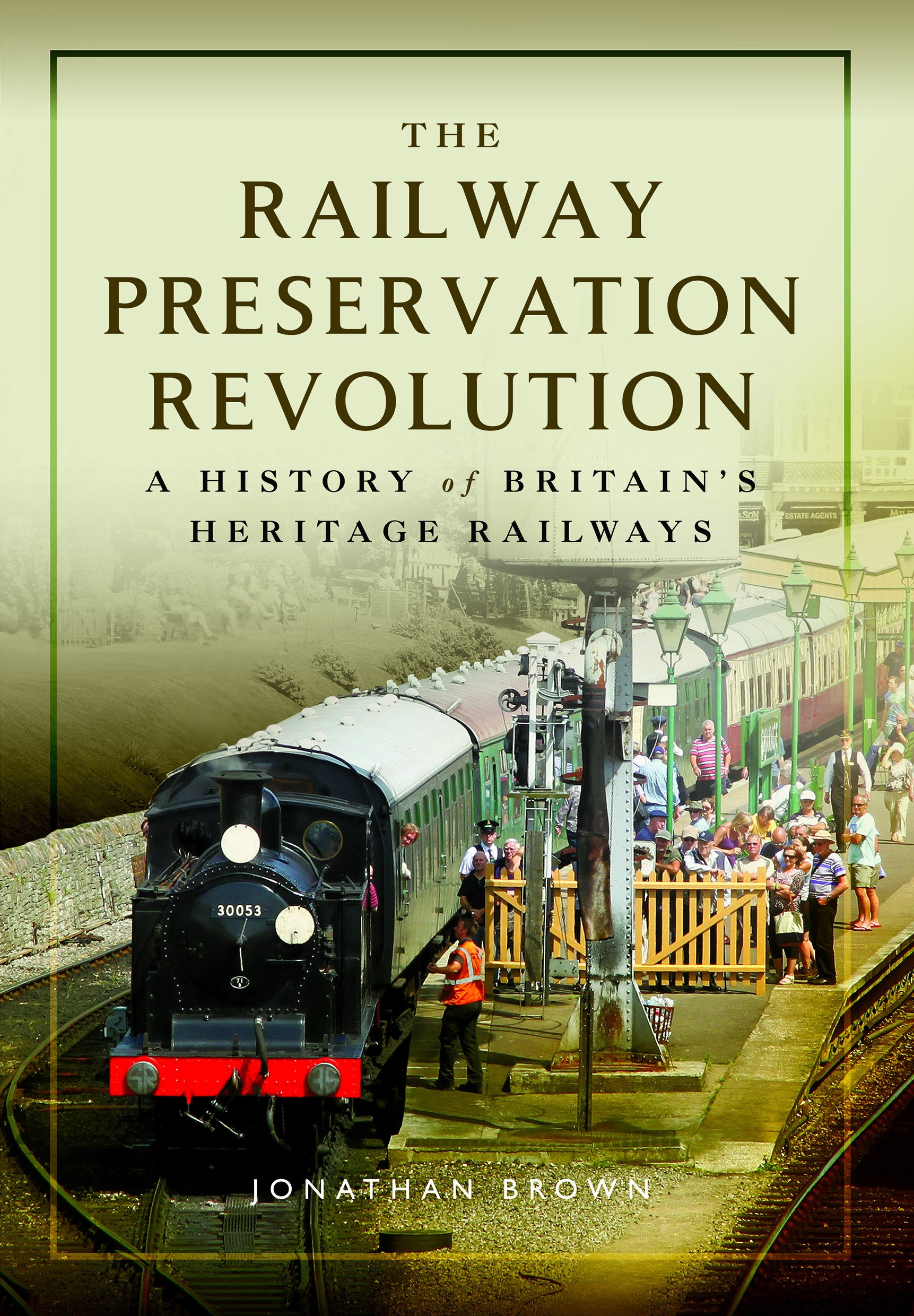 the-railway-preservation-revolution-a-history-of-britain-s-heritage-railways